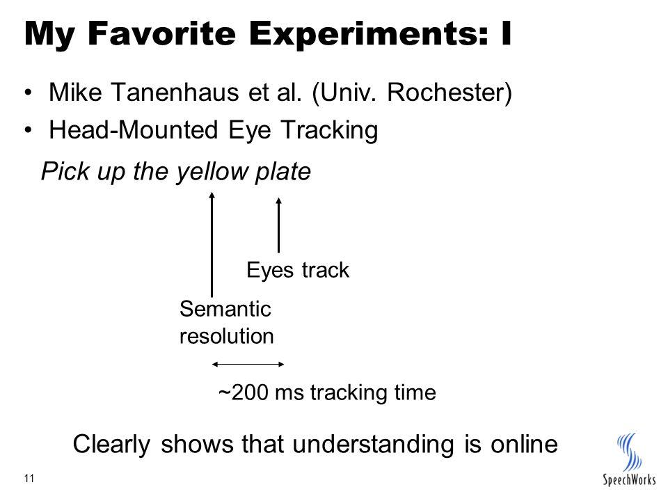 11 My Favorite Experiments: I Mike Tanenhaus et al.