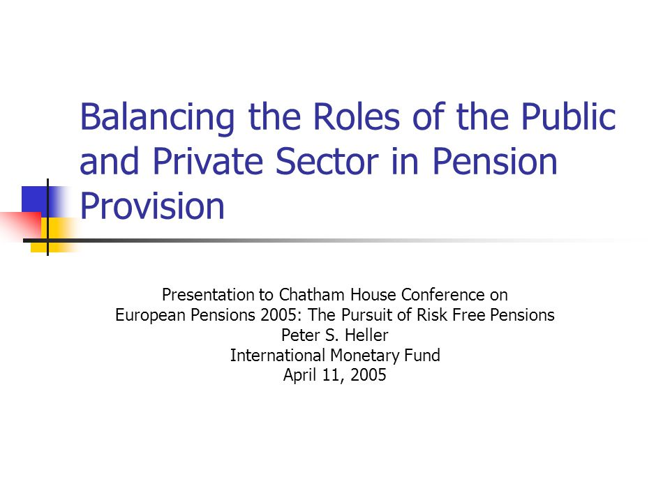 Principal Message For countries where government is concerned with welfare of elderly, the government's role in the pension system will be critical, independent of whether pensions are publicly or privately provided.