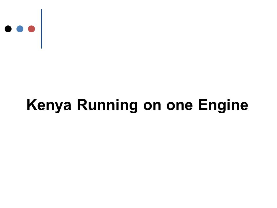 Kenya Running on one Engine