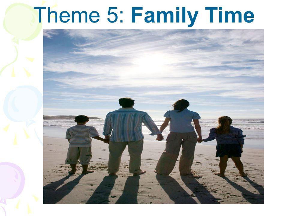Theme 5: Family Time