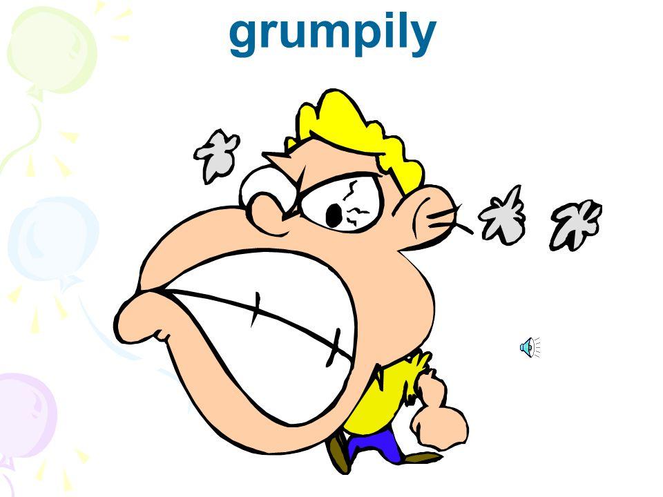 grumbled