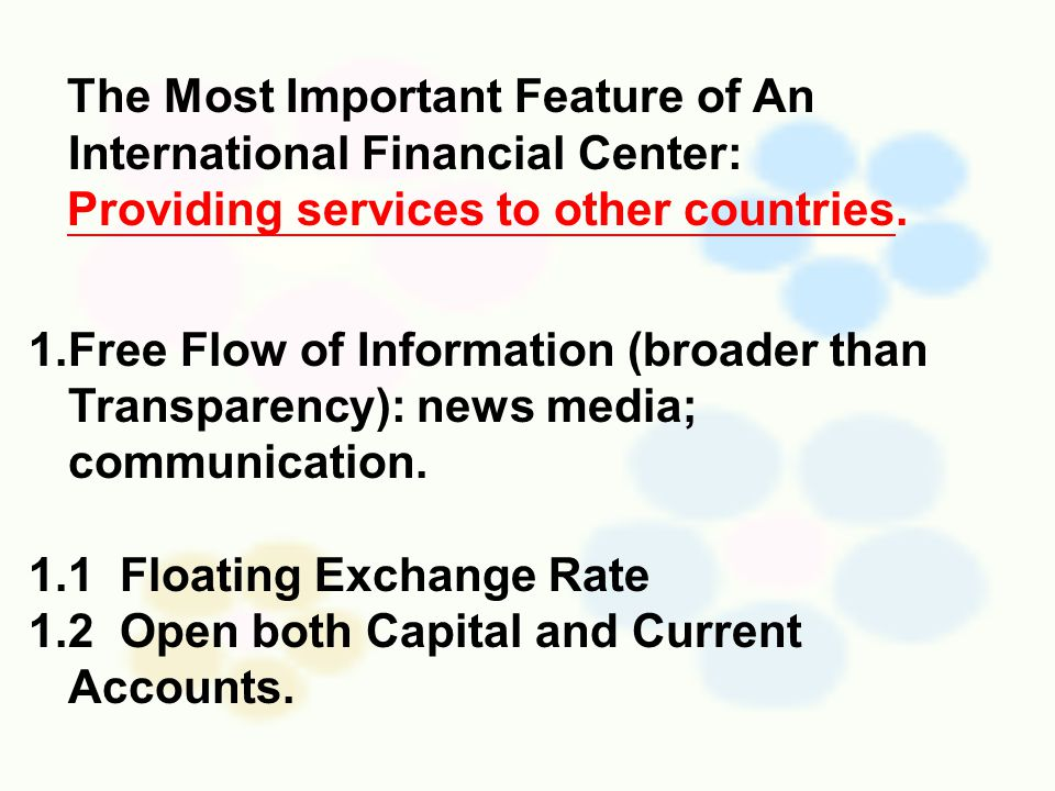The Most Important Feature of An International Financial Center: Providing services to other countries.