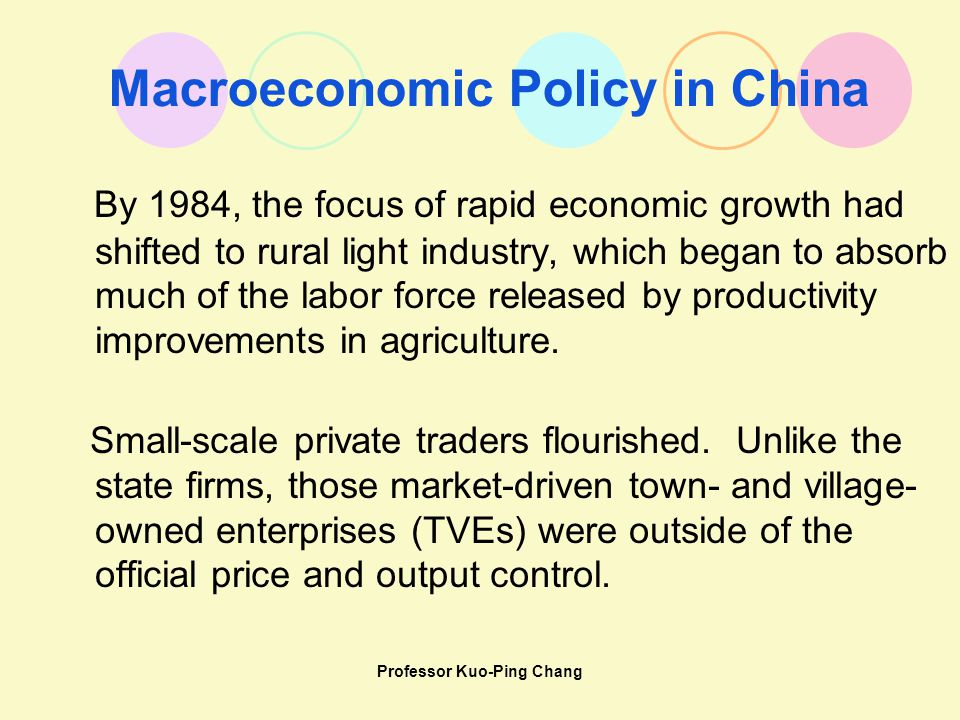 Professor Kuo-Ping Chang By 1984, the focus of rapid economic growth had shifted to rural light industry, which began to absorb much of the labor forc