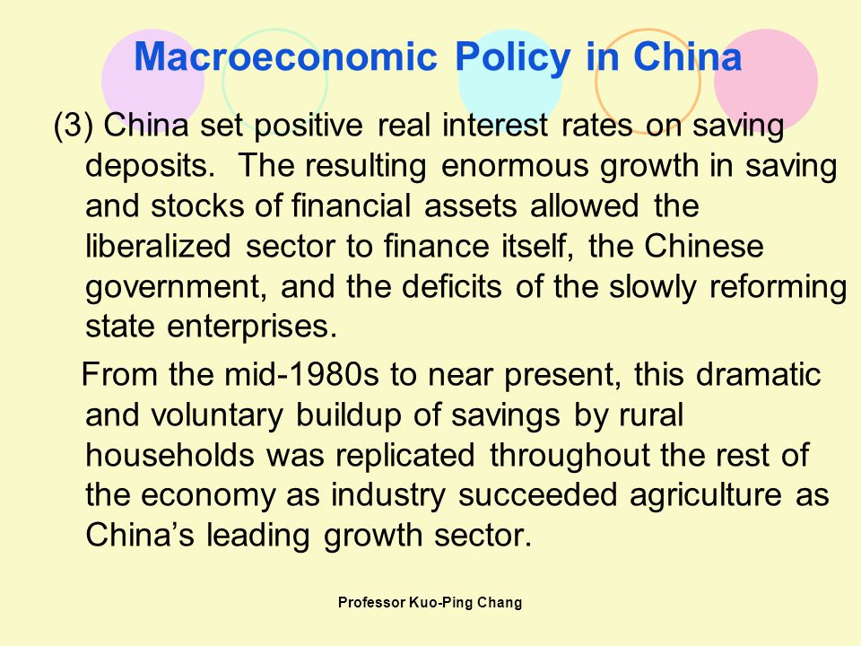 Macroeconomic Policy in China (3) China set positive real interest rates on saving deposits.