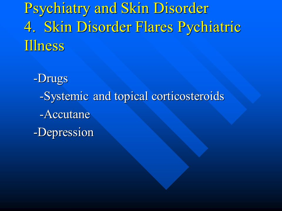 Psychiatry and Skin Disorder 4.