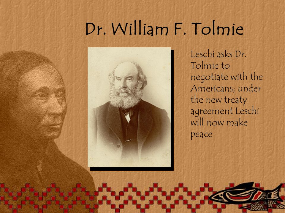 Dr. William F. Tolmie Leschi asks Dr.