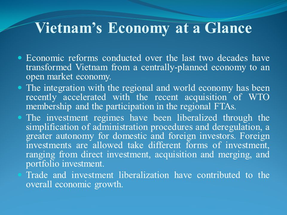 Economic reforms conducted over the last two decades have transformed Vietnam from a centrally-planned economy to an open market economy.