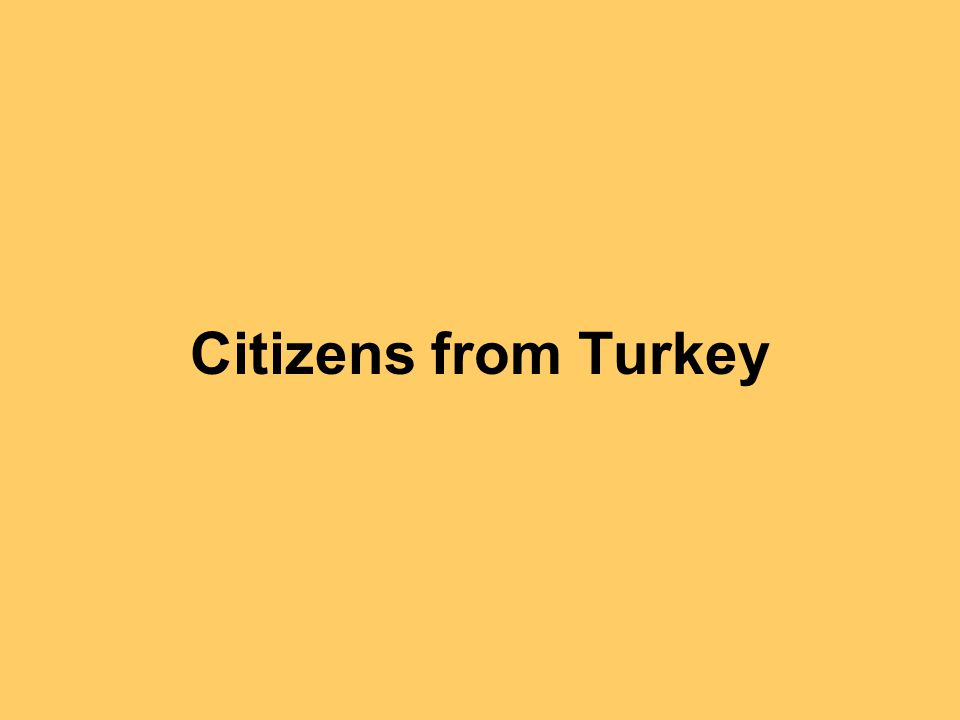 Citizens from Turkey