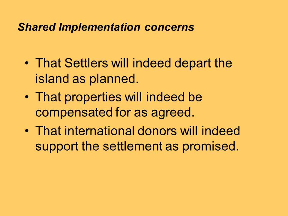 Shared Implementation concerns That Settlers will indeed depart the island as planned.