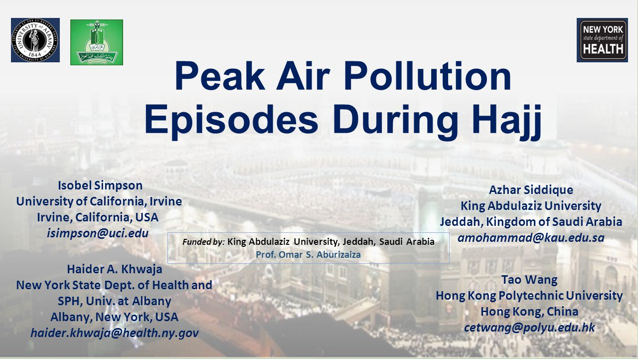 Peak Air Pollution Episodes During Hajj Isobel Simpson University of California, Irvine Irvine, California, USA isimpson@uci.edu Haider A.