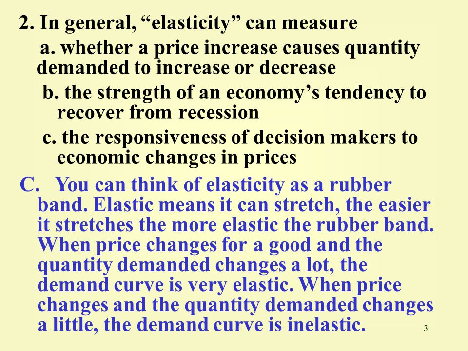 14 13.Knowledge of price elasticity of demand a. is of no use to producers b.