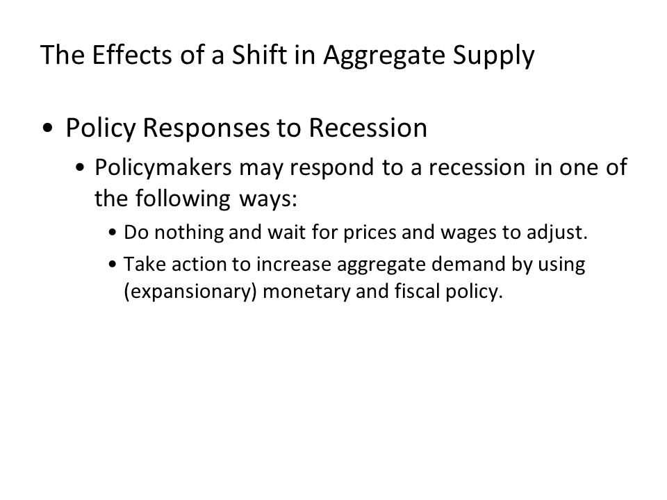 Figure 11 Accommodating an Adverse Shift in Aggregate Supply Quantity of Output Natural rate of output Price Level 0 Short-run aggregate supply,AS Long-run aggregate supply Aggregate demand,AD P2P2 A P AS 2 3....