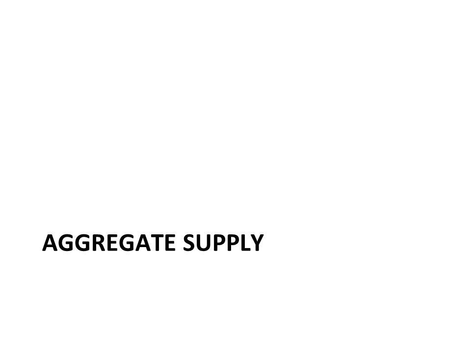 THE AGGREGATE-SUPPLY CURVE In the long run, the aggregate-supply (LRAS) curve is vertical.