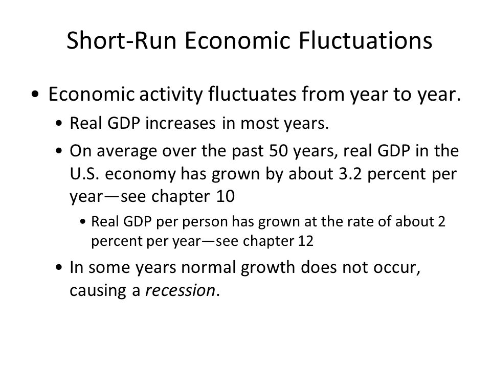 Short-Run Economic Fluctuations A recession is a period of declining real incomes, and rising unemployment.