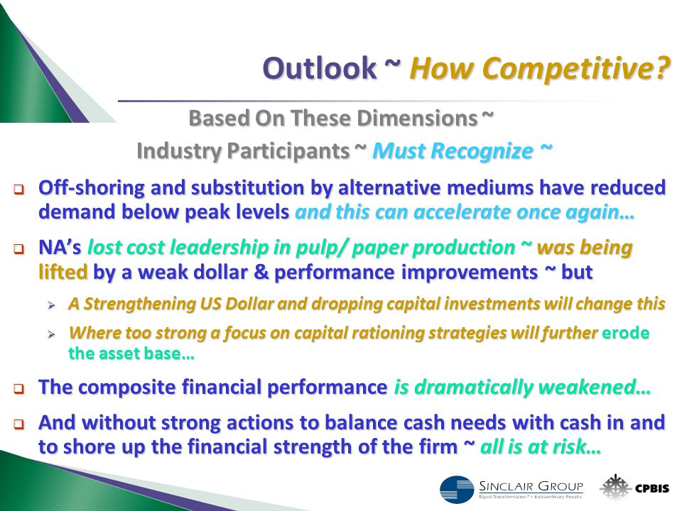 Outlook ~ How Competitive? Based On These Dimensions ~ Industry Participants ~ Must Recognize ~ Industry Participants ~ Must Recognize ~  Off-shoring