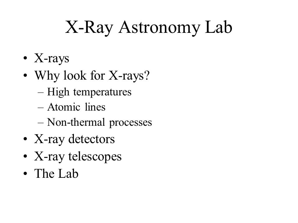 X-rays Measure X-ray energies in energy units (eV or keV) or wavelength units (Angstroms) Soft X-rays = 0.1-2 keV Medium ( standard ) X-rays = 2-10 keV Hard X-rays 20-200 keV
