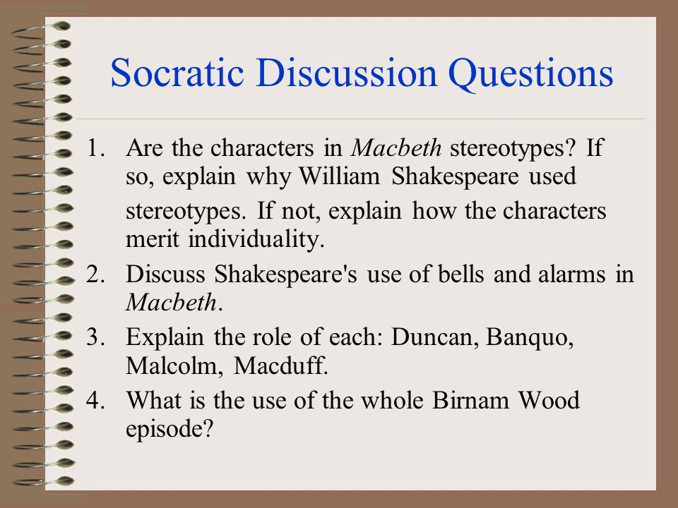 Socratic Discussion Questions 1.Who is responsible for Duncan s death.
