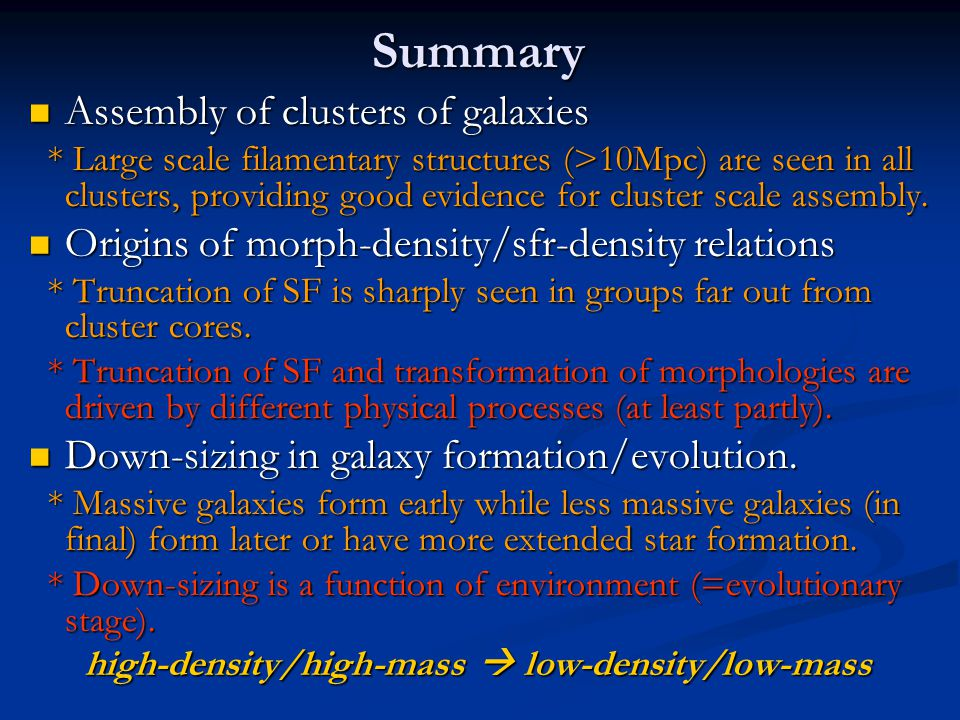Summary Assembly of clusters of galaxies Assembly of clusters of galaxies * Large scale filamentary structures (>10Mpc) are seen in all clusters, providing good evidence for cluster scale assembly.