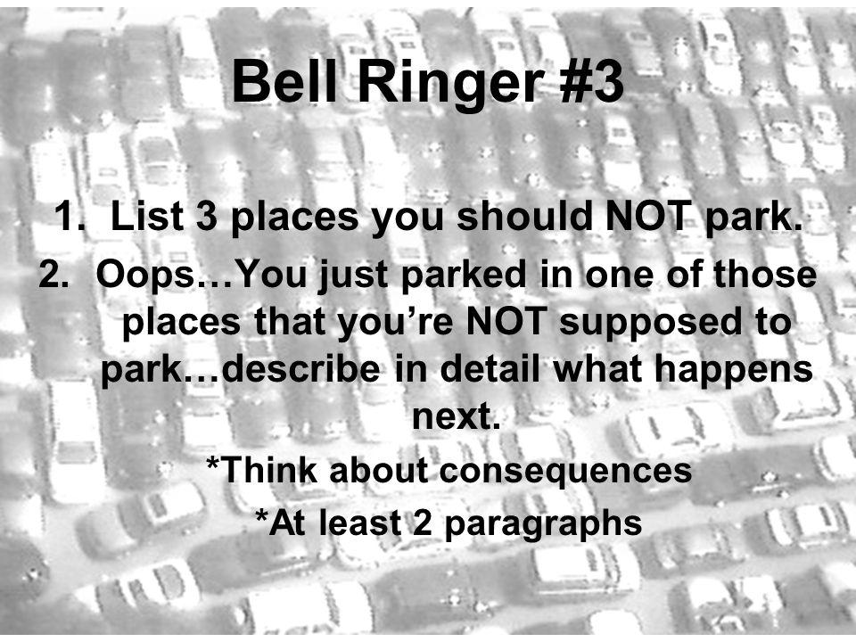 Bell Ringer #3 1.List 3 places you should NOT park.
