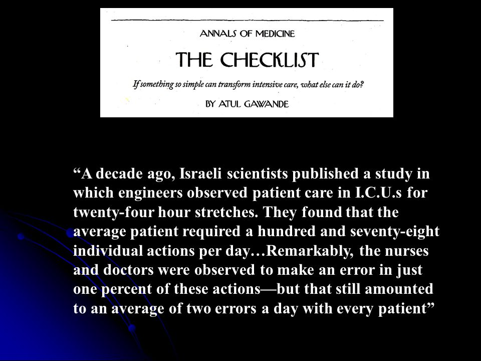 A decade ago, Israeli scientists published a study in which engineers observed patient care in I.C.U.s for twenty-four hour stretches.