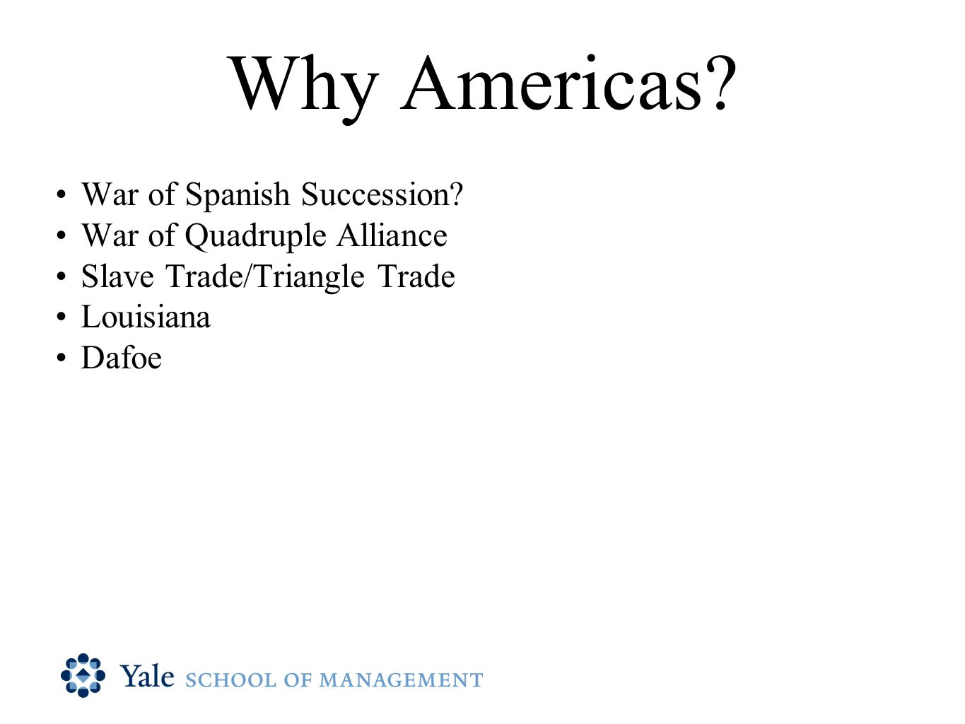 Why Americas. War of Spanish Succession.