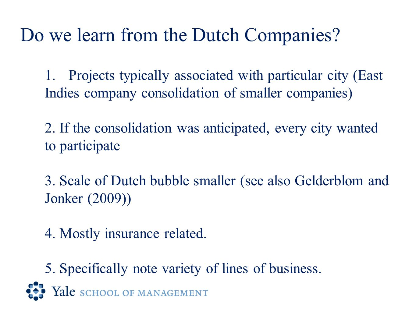 Do we learn from the Dutch Companies.