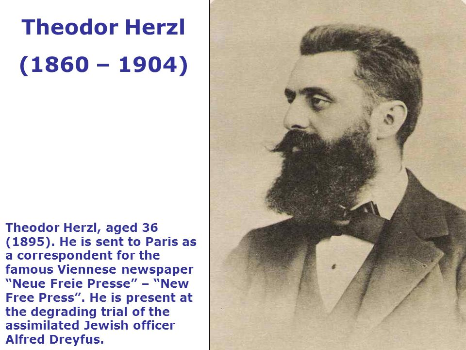 In 1896 Herzl publishes his famous work Der Judenstaat – The Jewish State .