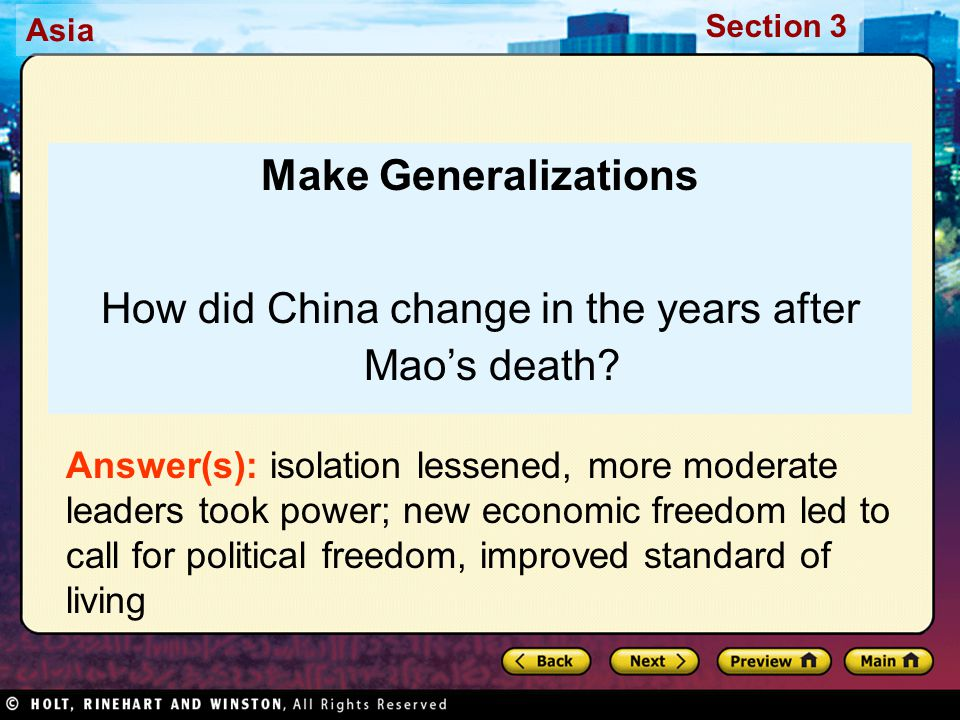 Asia Section 3 Make Generalizations How did China change in the years after Mao's death? Answer(s): isolation lessened, more moderate leaders took pow