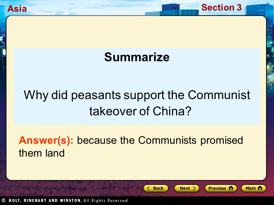Asia Section 3 Summarize Why did peasants support the Communist takeover of China? Answer(s): because the Communists promised them land