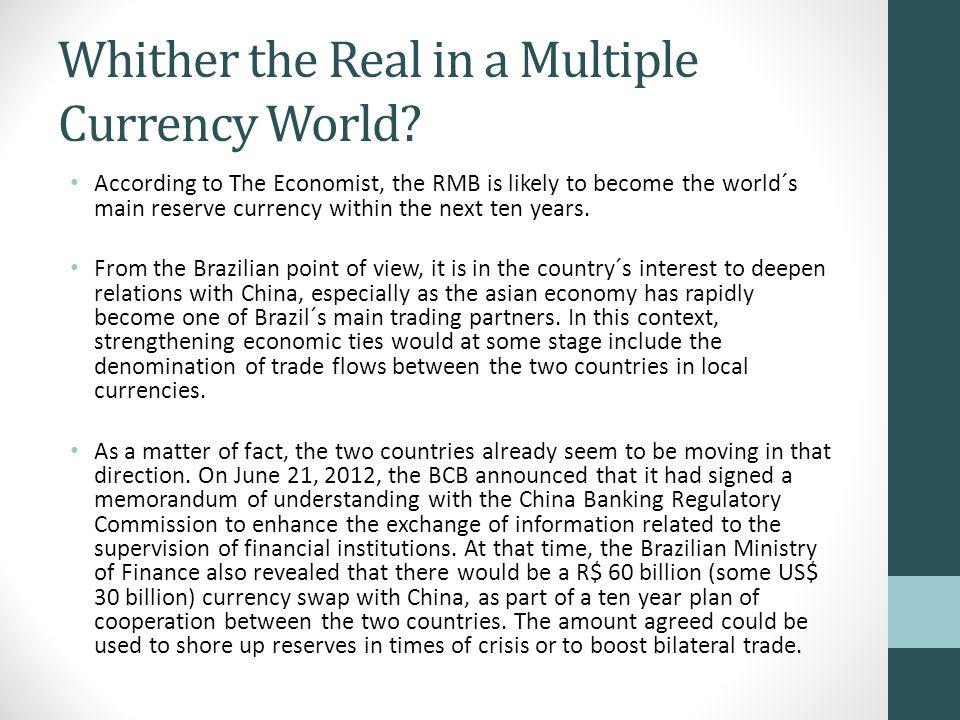 Whither the Real in a Multiple Currency World.
