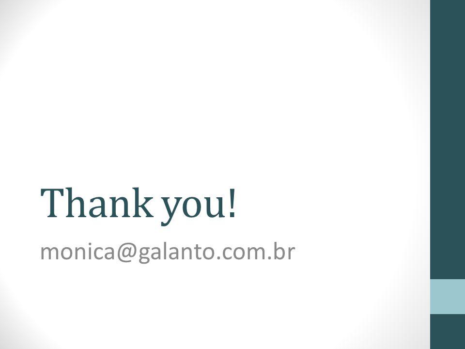 Thank you! monica@galanto.com.br