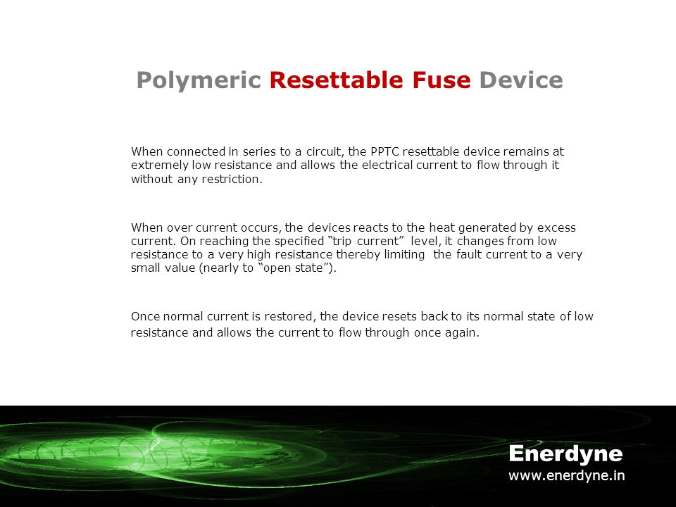 Polymeric Resettable Fuse Device HOW IT WORKS.