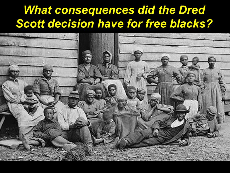 What consequences did the Dred Scott decision have for free blacks