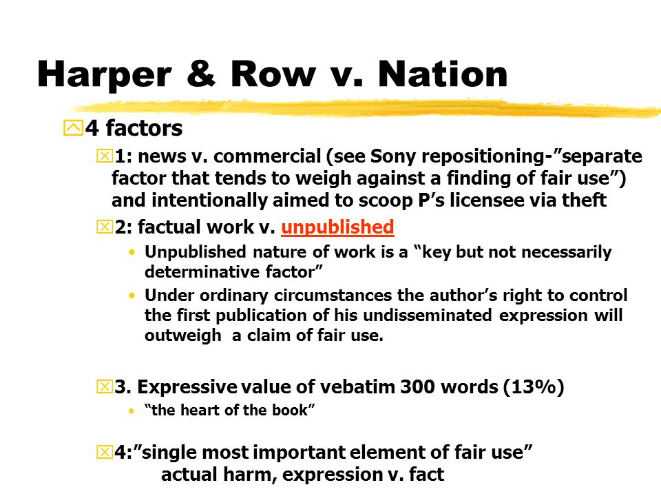 Harper & Row v. Nation y4 factors x1: news v.