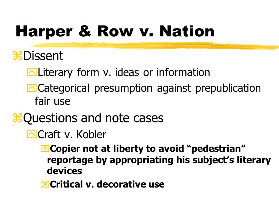 Harper & Row v. Nation zDissent yLiterary form v.