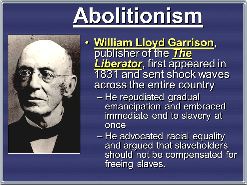 Abolitionist Movement   Create a free slave state in Liberia, West Africa.   No real anti-slavery sentiment in the North in the 1820s & 1830s. Gra