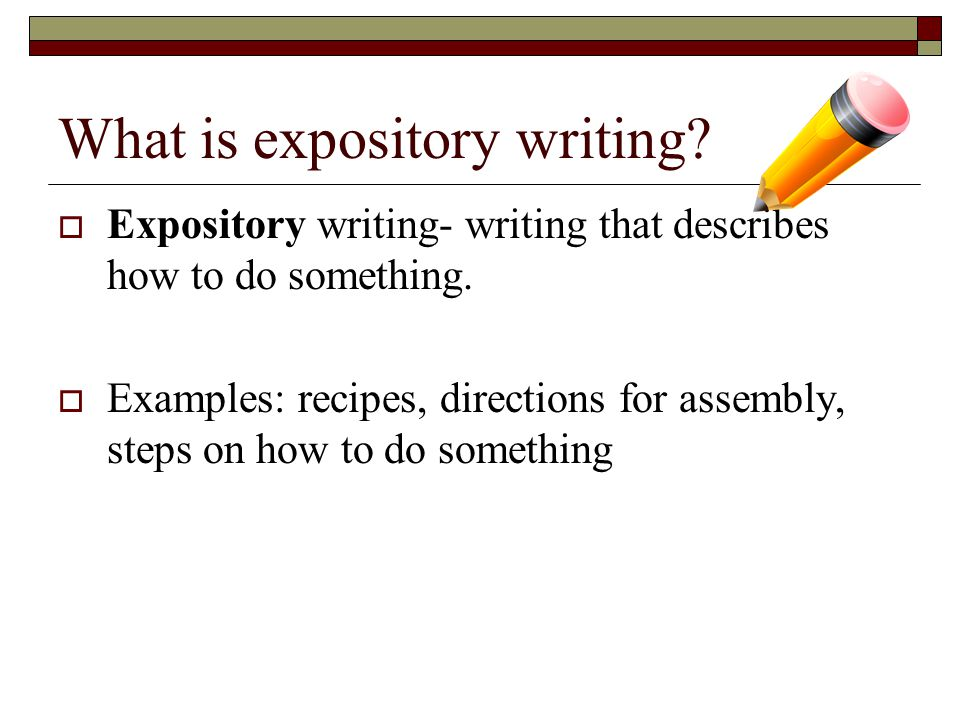  Where have you seen expository writing in your life?