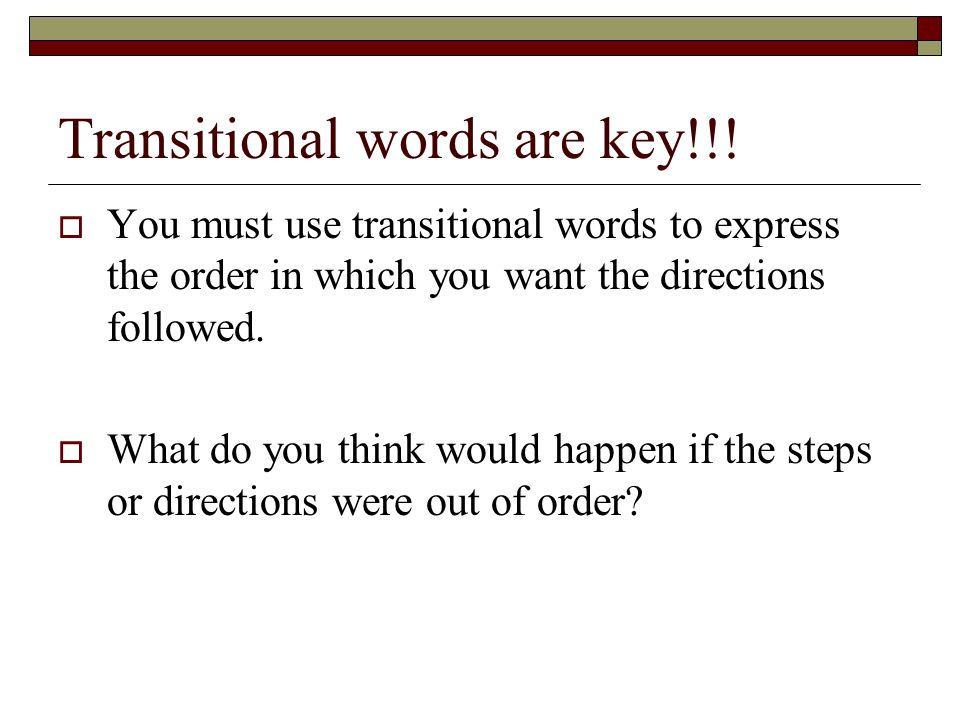 Transitional words are key!!.