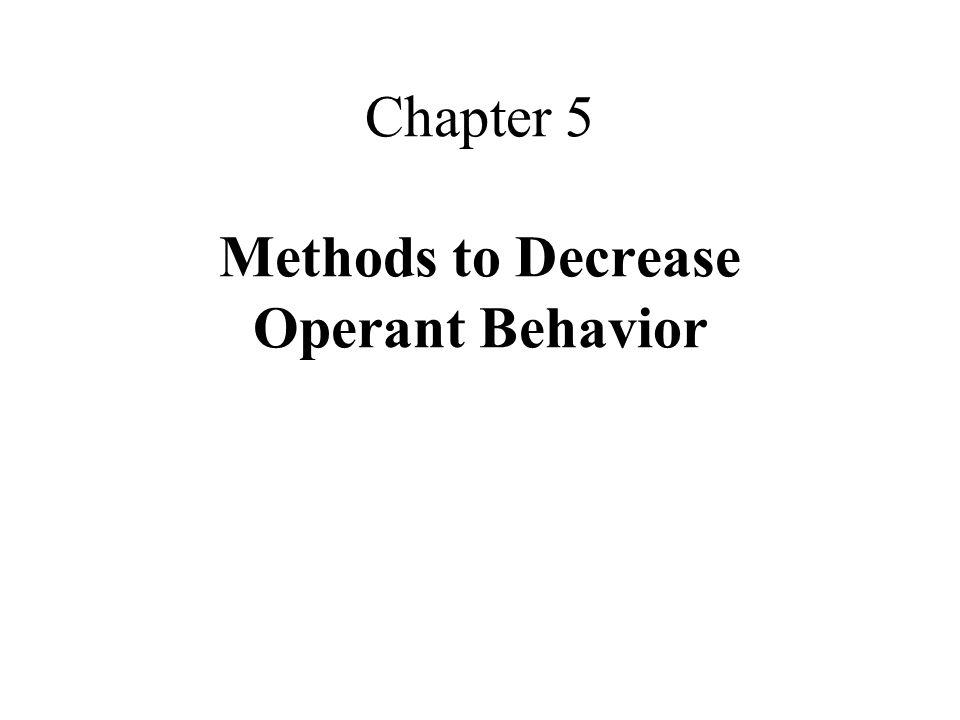 Chapter 5 Methods to Decrease Operant Behavior