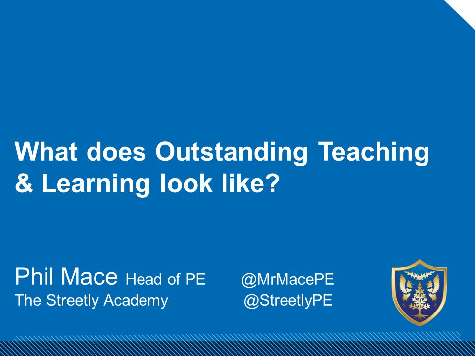 What does Outstanding Teaching & Learning look like.