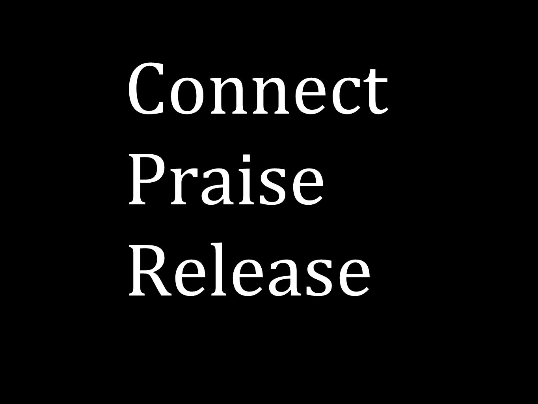 Connect Praise Release
