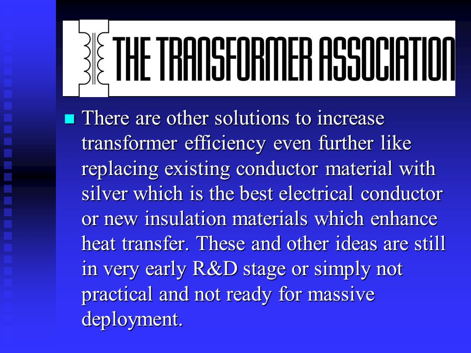 n Superconducting transformer uses high temperature superconducting materials (HTS) which need to be cooled to the temperature of about minus 200°C. P