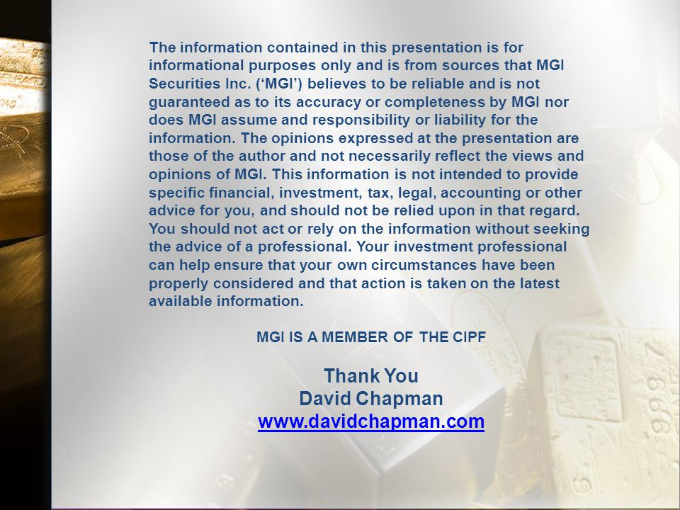 47 The information contained in this presentation is for informational purposes only and is from sources that MGI Securities Inc.