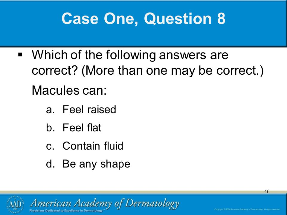 46 Case One, Question 8  Which of the following answers are correct.