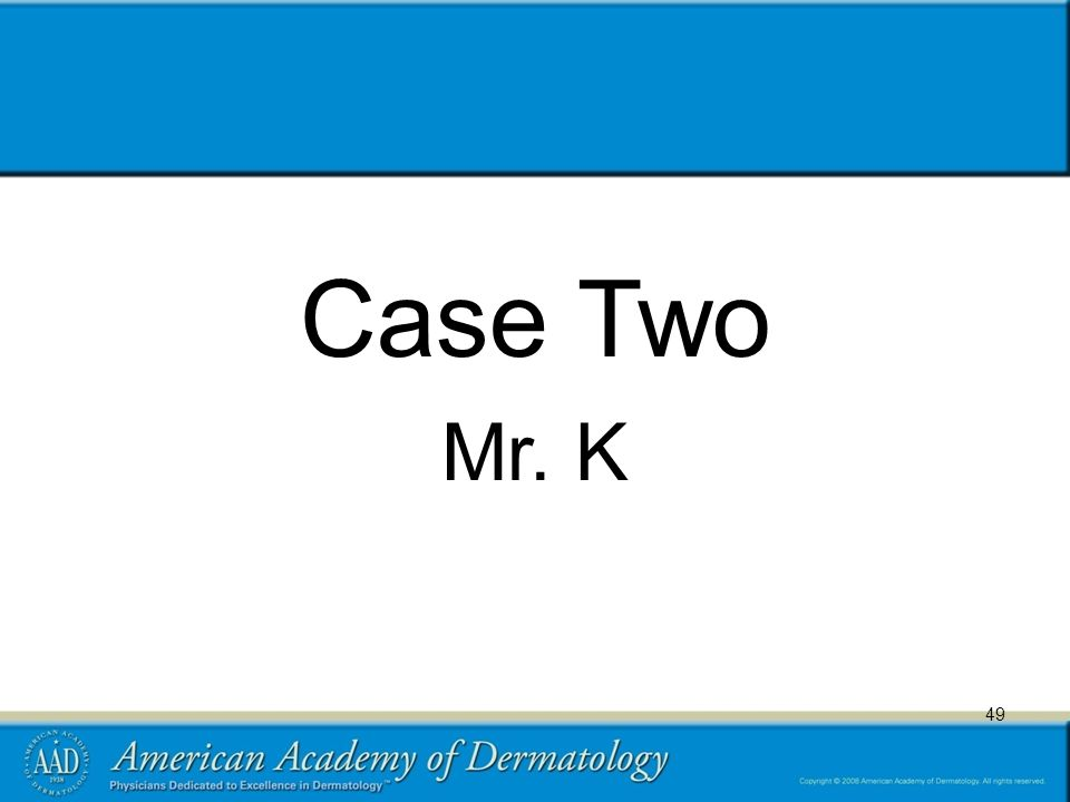 49 Case Two Mr. K 49