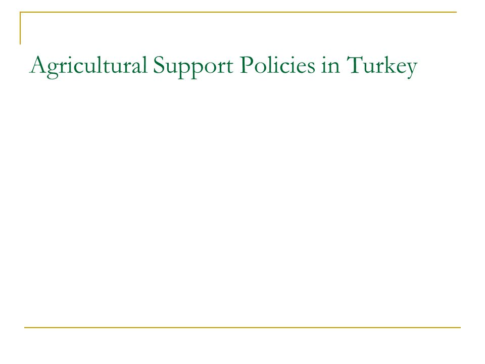 Agricultural Support Policies in Turkey