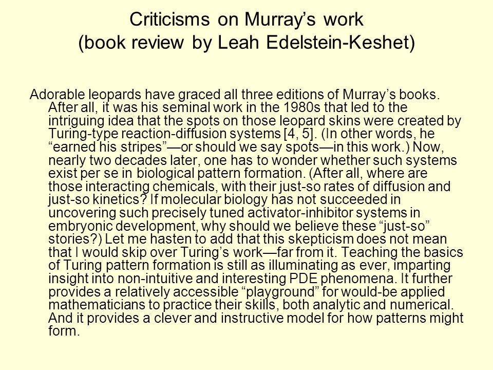 Criticisms on Murray's work (book review by Leah Edelstein-Keshet) Adorable leopards have graced all three editions of Murray's books.