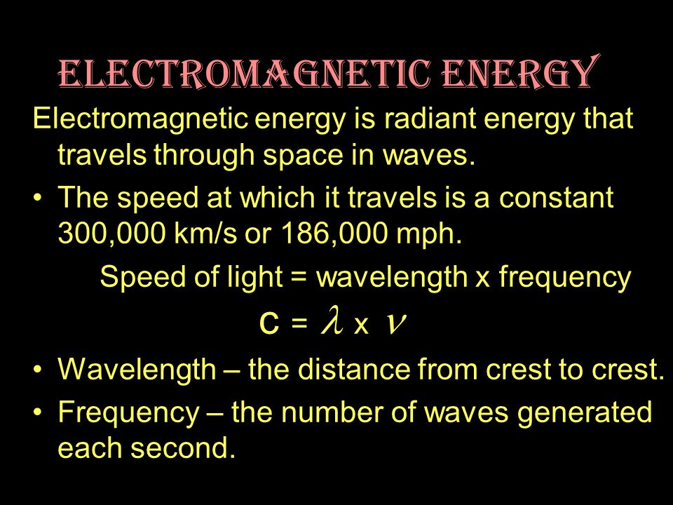 Electromagnetic energy is radiant energy that travels through space in waves.