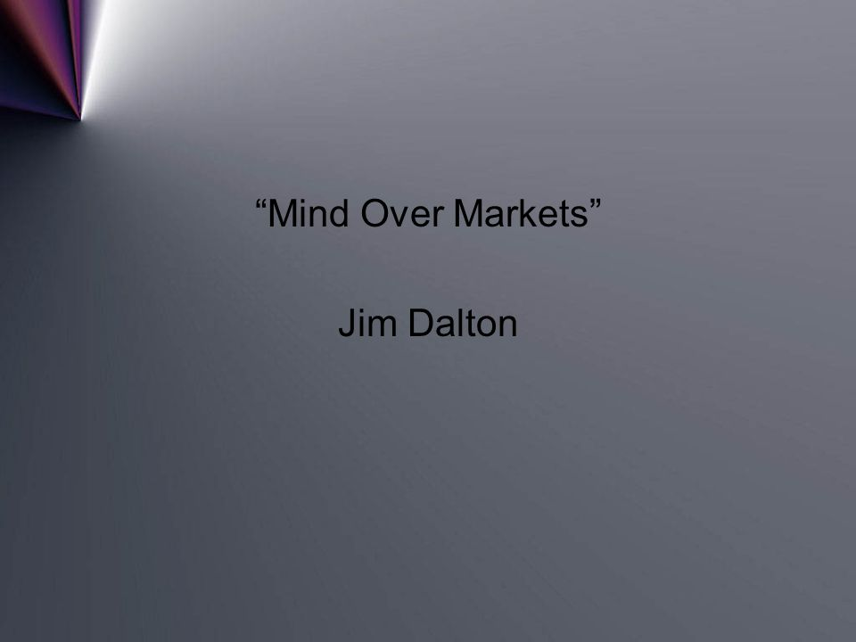 Mind Over Markets Jim Dalton