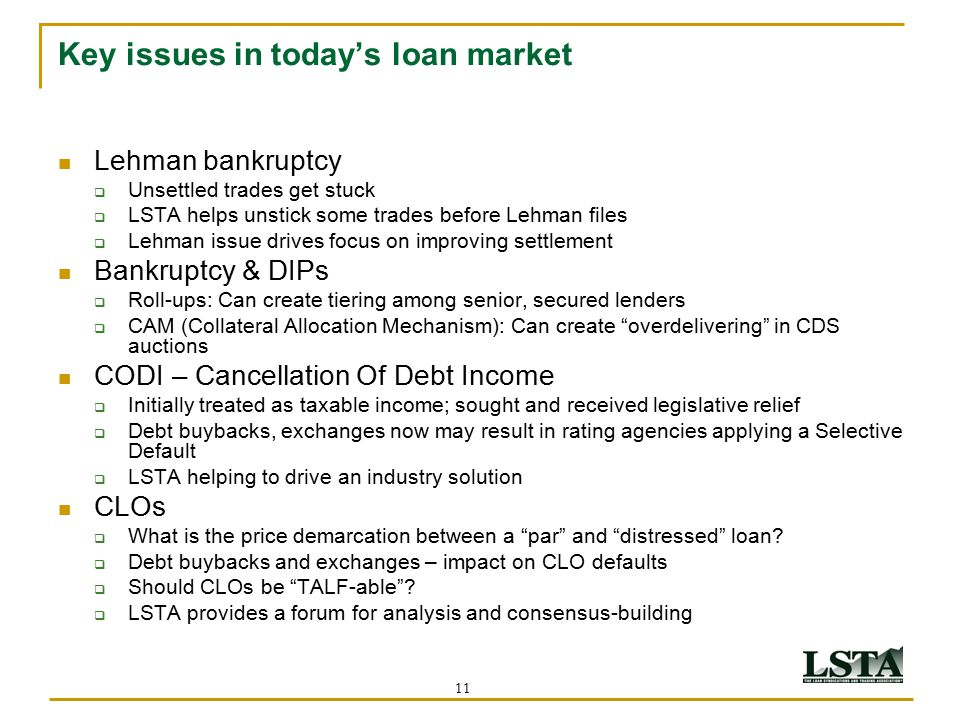 11 Key issues in today's loan market Lehman bankruptcy  Unsettled trades get stuck  LSTA helps unstick some trades before Lehman files  Lehman issu